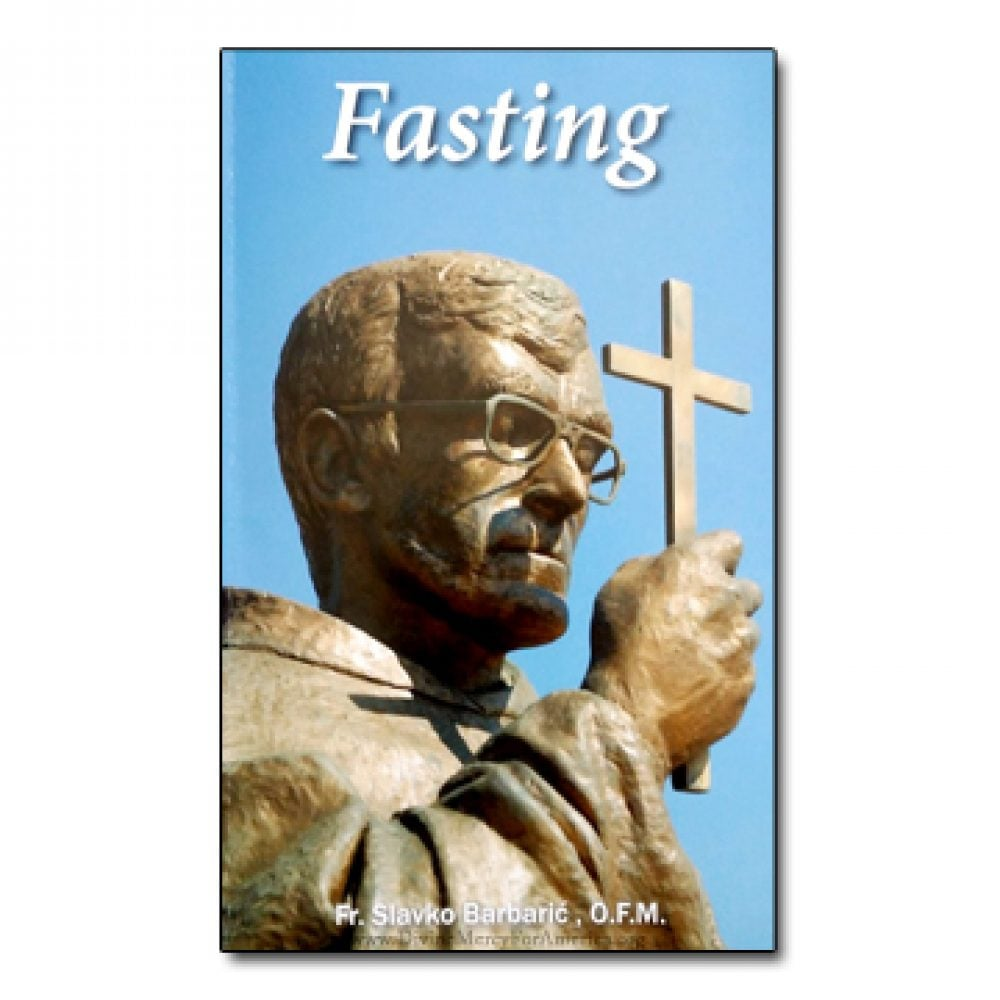 Fr. Slavko Barbaric - fasting